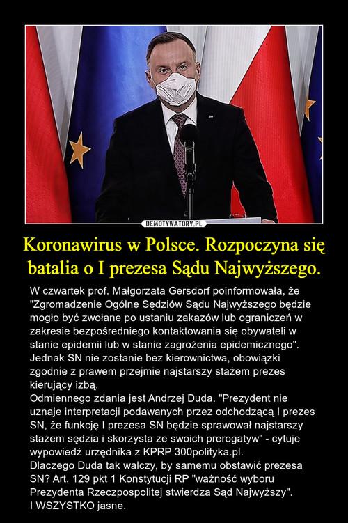 Koronawirus w Polsce. Rozpoczyna się batalia o I prezesa Sądu Najwyższego.