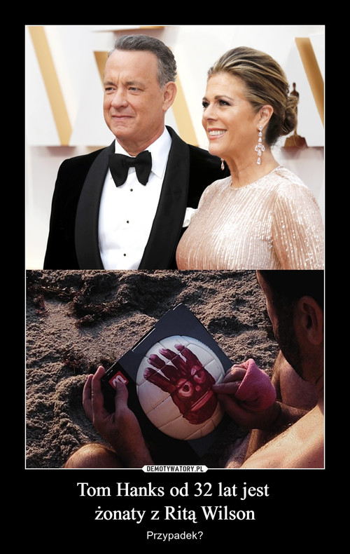 Tom Hanks od 32 lat jest  żonaty z Ritą Wilson