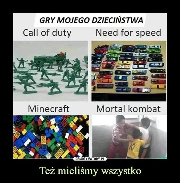 Też mieliśmy wszystko –  GRY MOJEGO DZIECIŃSTWA Cali of duty Need for speed Minecraft Mortal kombat