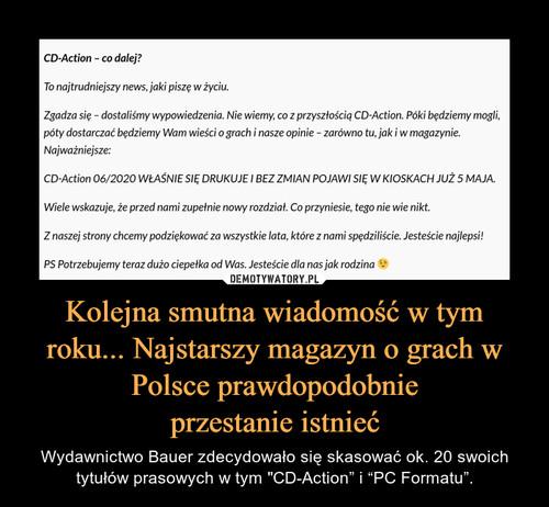 Kolejna smutna wiadomość w tym roku... Najstarszy magazyn o grach w Polsce prawdopodobnie przestanie istnieć