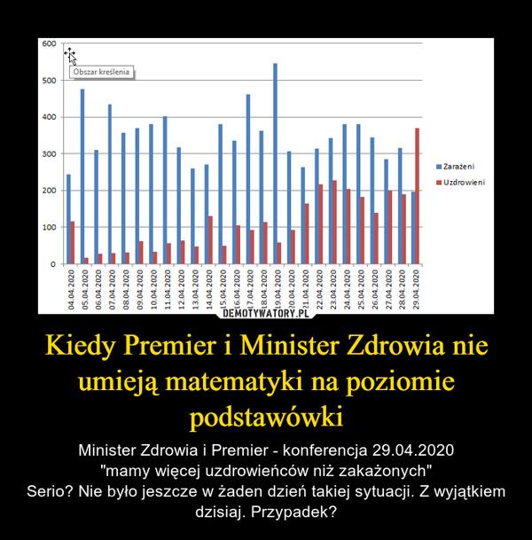 Kiedy Premier i Minister Zdrowia nie umieją matematyki na poziomie podstawówki