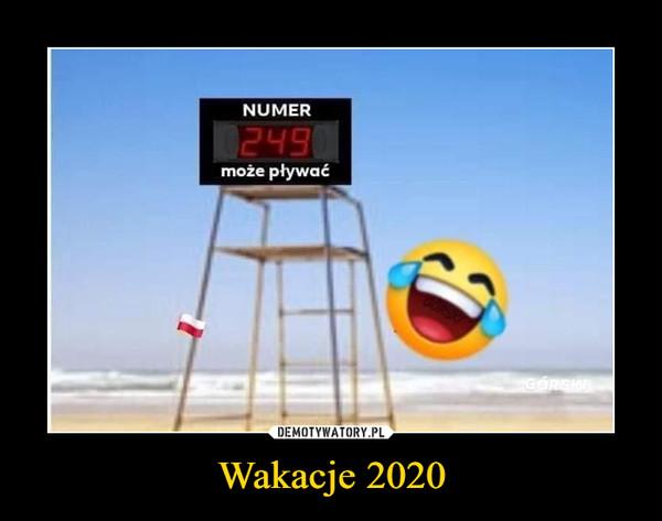 Wakacje 2020 –  Numer 249 może pływać