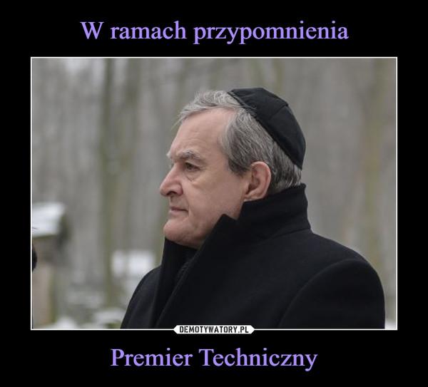Premier Techniczny –