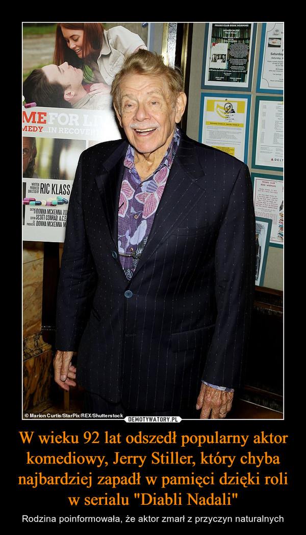 """W wieku 92 lat odszedł popularny aktor komediowy, Jerry Stiller, który chyba najbardziej zapadł w pamięci dzięki roli w serialu """"Diabli Nadali"""" – Rodzina poinformowała, że aktor zmarł z przyczyn naturalnych"""