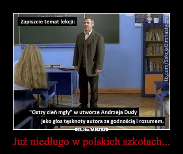Już niedługo w polskich szkołach... –
