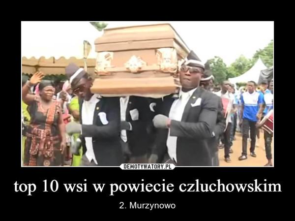 top 10 wsi w powiecie czluchowskim – 2. Murzynowo