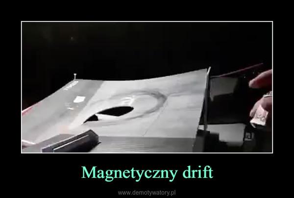 Magnetyczny drift –
