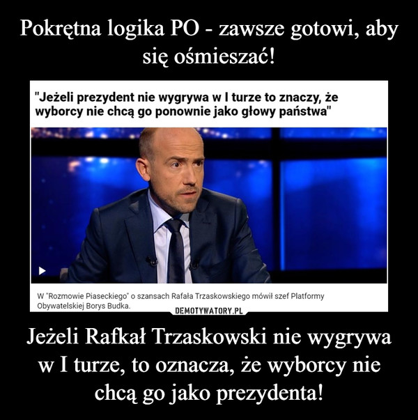 Jeżeli Rafkał Trzaskowski nie wygrywa w I turze, to oznacza, że wyborcy nie chcą go jako prezydenta! –