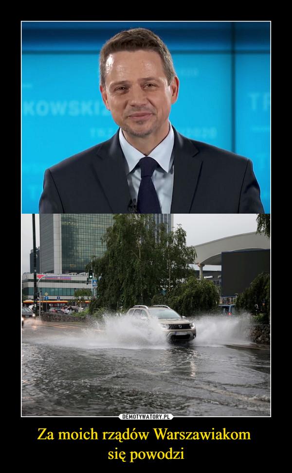 Za moich rządów Warszawiakom się powodzi –