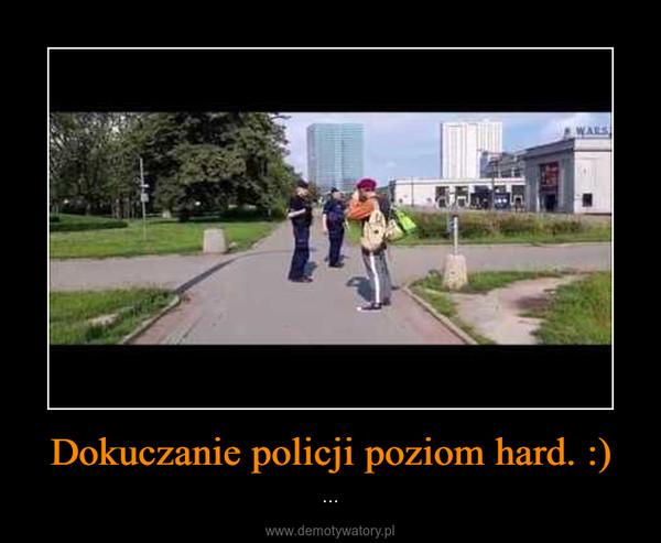 Dokuczanie policji poziom hard. :) – ...
