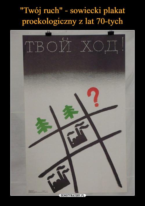 """""""Twój ruch"""" - sowiecki plakat proekologiczny z lat 70-tych"""