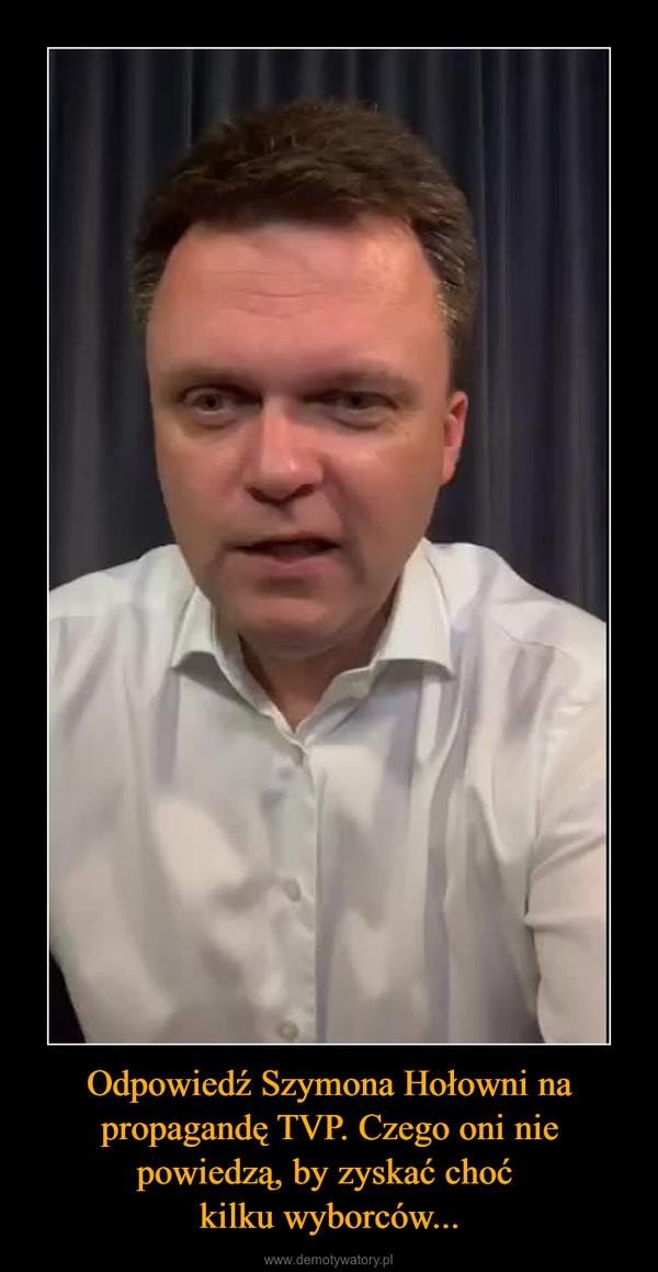 Odpowiedź Szymona Hołowni na propagandę TVP. Czego oni nie powiedzą, by zyskać choć kilku wyborców... –