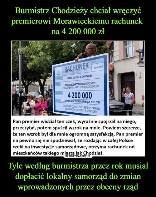 Burmistrz Chodzieży chciał wręczyć premierowi Morawieckiemu rachunek  na 4 200 000 zł Tyle według burmistrza przez rok musiał dopłacić lokalny samorząd do zmian wprowadzonych przez obecny rząd
