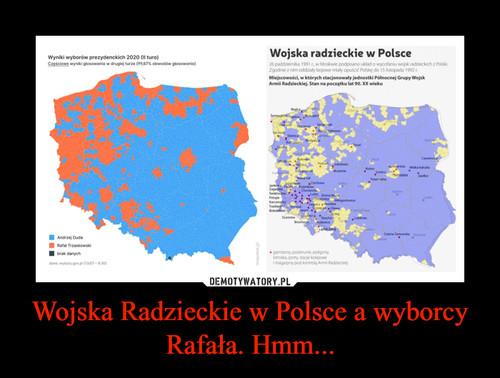 Wojska Radzieckie w Polsce a wyborcy Rafała. Hmm...