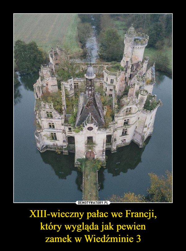 XIII-wieczny pałac we Francji,który wygląda jak pewienzamek w Wiedźminie 3 –