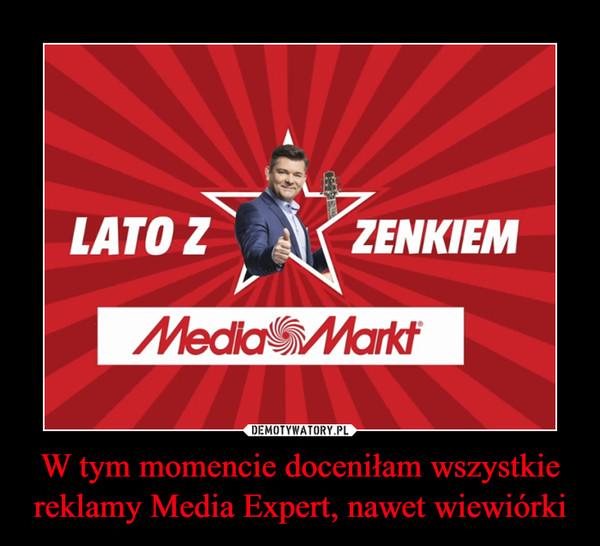 W tym momencie doceniłam wszystkie reklamy Media Expert, nawet wiewiórki –  LATO Z ZENKIEM