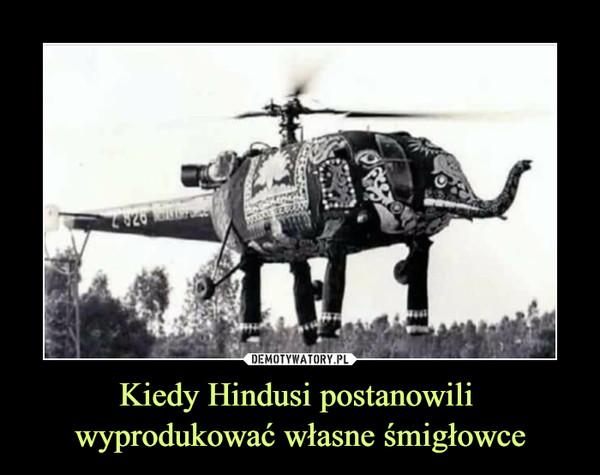 Kiedy Hindusi postanowili wyprodukować własne śmigłowce –