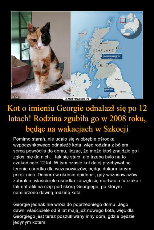 Kot o imieniu Georgie odnalazł się po 12 latach! Rodzina zgubiła go w 2008 roku, będąc na wakacjach w Szkocji