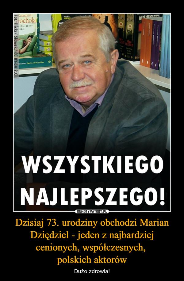 Dzisiaj 73. urodziny obchodzi Marian Dziędziel - jeden z najbardziej cenionych, współczesnych, polskich aktorów – Dużo zdrowia!