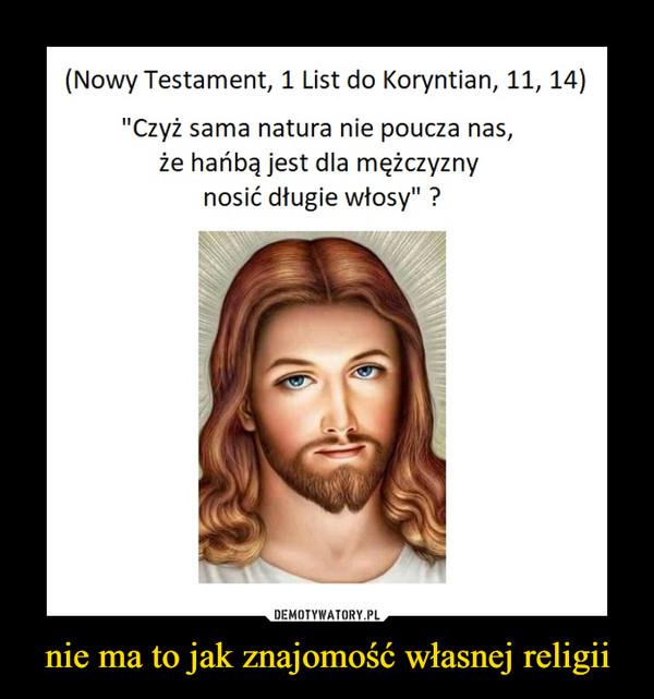 nie ma to jak znajomość własnej religii –