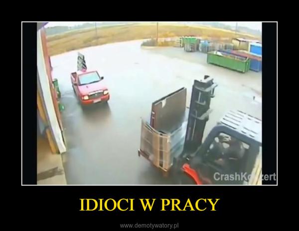 IDIOCI W PRACY –