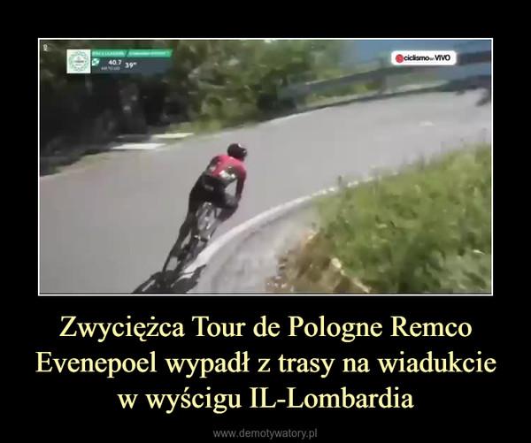 Zwyciężca Tour de Pologne Remco Evenepoel wypadł z trasy na wiadukcie w wyścigu IL-Lombardia –