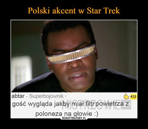Polski akcent w Star Trek