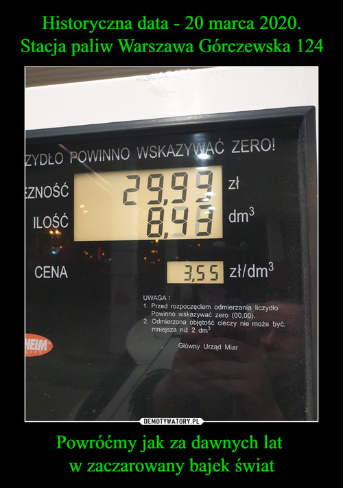 Historyczna data - 20 marca 2020. Stacja paliw Warszawa Górczewska 124 Powróćmy jak za dawnych lat  w zaczarowany bajek świat