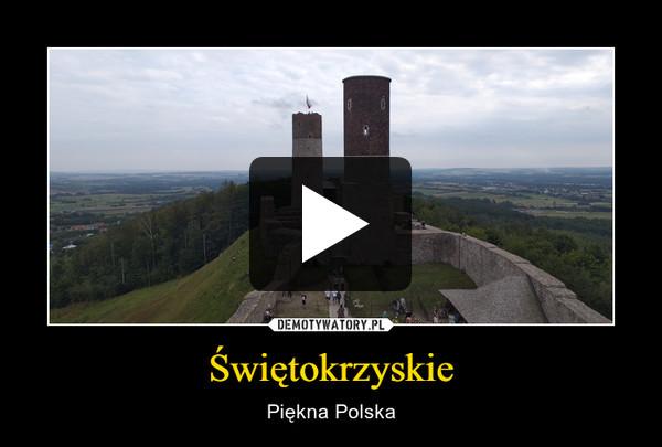 Świętokrzyskie – Piękna Polska