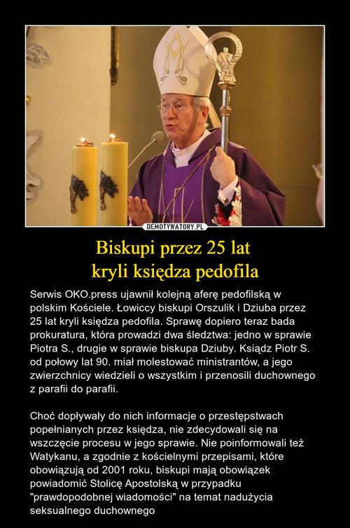 Biskupi przez 25 lat  kryli księdza pedofila