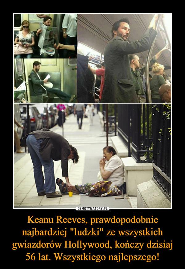 """Keanu Reeves, prawdopodobnie najbardziej """"ludzki"""" ze wszystkich gwiazdorów Hollywood, kończy dzisiaj 56 lat. Wszystkiego najlepszego! –"""
