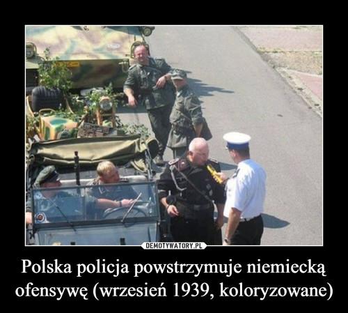 Polska policja powstrzymuje niemiecką ofensywę (wrzesień 1939, koloryzowane)