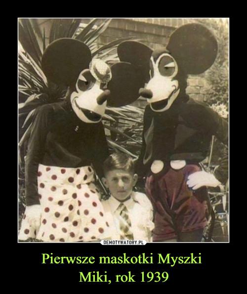 Pierwsze maskotki Myszki  Miki, rok 1939