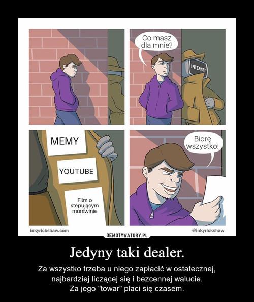 Jedyny taki dealer.
