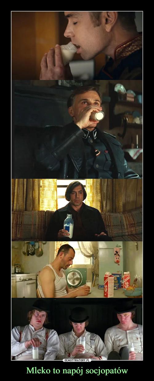 Mleko to napój socjopatów