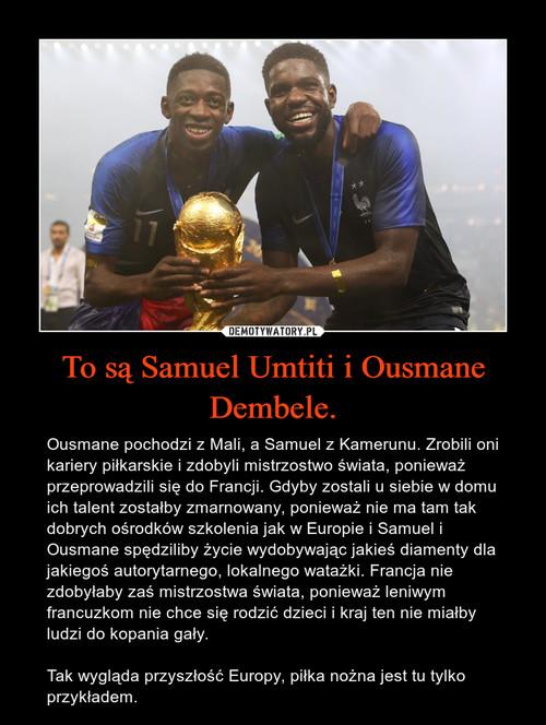 To są Samuel Umtiti i Ousmane Dembele.