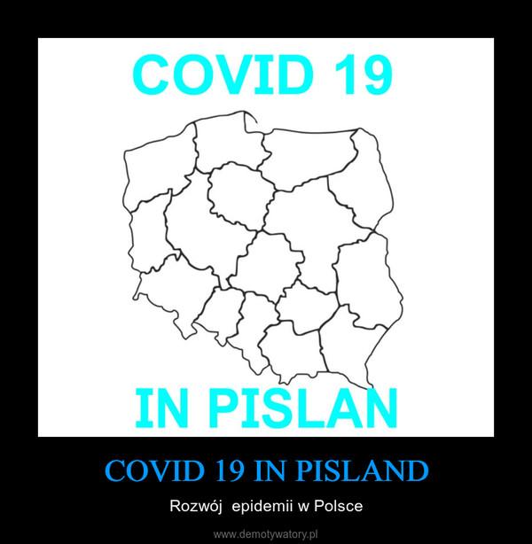 COVID 19 IN PISLAND – Rozwój  epidemii w Polsce
