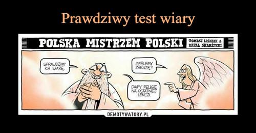 Prawdziwy test wiary