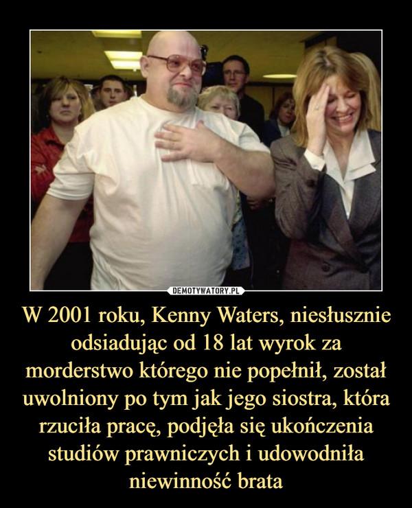W 2001 roku, Kenny Waters, niesłusznie odsiadując od 18 lat wyrok za morderstwo którego nie popełnił, został uwolniony po tym jak jego siostra, która rzuciła pracę, podjęła się ukończenia studiów prawniczych i udowodniła niewinność brata –
