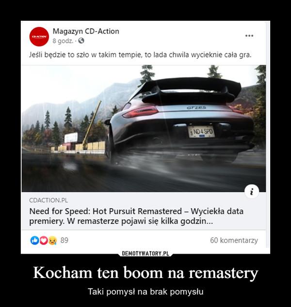 Kocham ten boom na remastery – Taki pomysł na brak pomysłu