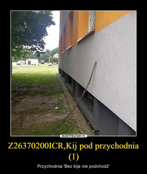 Z26370200ICR,Kij pod przychodnia (1) – Przychodnia 'Bez kija nie podchodź'