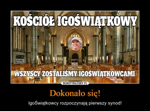 Dokonało się! – IgoŚwiątkowcy rozpoczynają pierwszy synod!