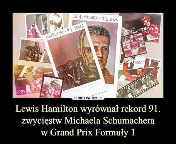 Lewis Hamilton wyrównał rekord 91. zwycięstw Michaela Schumachera w Grand Prix Formuły 1