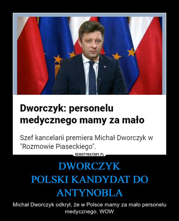 DWORCZYKPOLSKI KANDYDAT DO ANTYNOBLA – Michał Dworczyk odkrył, że w Polsce mamy za mało personelu medycznego. WOW