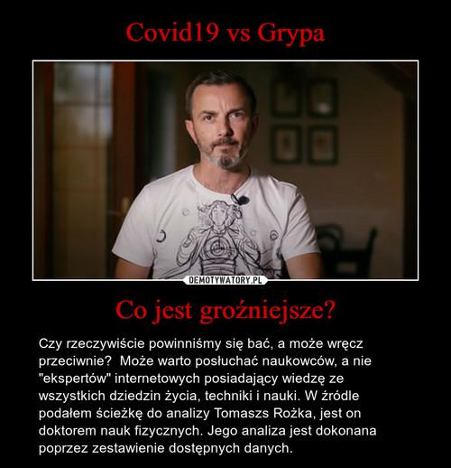 Covid19 vs Grypa Co jest groźniejsze?