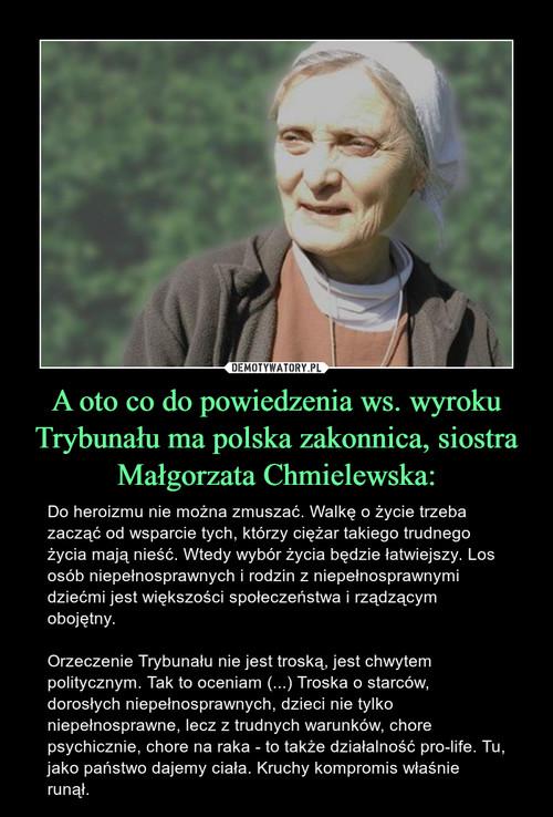 A oto co do powiedzenia ws. wyroku Trybunału ma polska zakonnica, siostra Małgorzata Chmielewska: