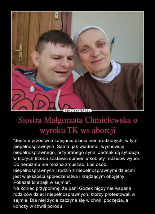 Siostra Małgorzata Chmielewska o wyroku TK ws aborcji