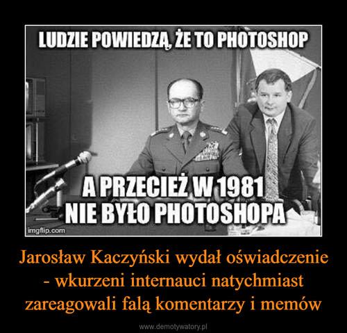 Jarosław Kaczyński wydał oświadczenie - wkurzeni internauci natychmiast zareagowali falą komentarzy i memów