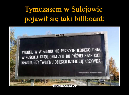 Tymczasem w Sulejowie  pojawił się taki billboard: