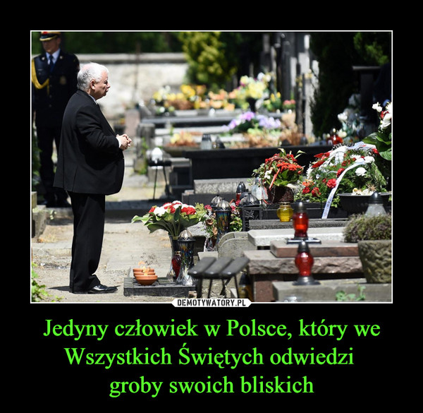 Jedyny człowiek w Polsce, który we Wszystkich Świętych odwiedzi groby swoich bliskich –
